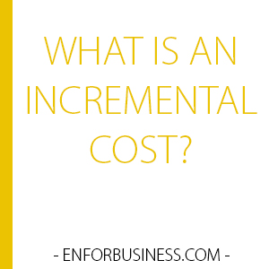 what-is-an-incremental-cost